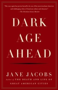 Book Cover for Dark Age Ahead, by Jane Jacobs